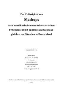Masterarbeit: Zur Zulässigkeit von Mashups nach amerikanischem und schweizerischem Urheberrecht mit punktuellen Rechtsvergleichen zur Situation in Deutschland