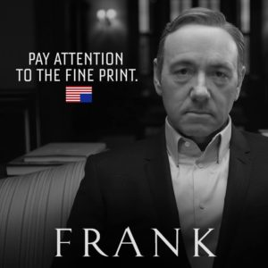 Porträtbild: «House of Cards»-Figur Frank Underwood mit Zitat «Pay Attention To the Fine Print»