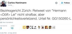 Tweet: «Bezirksgericht Zürich: Retweet von ‹Hermann ‹Dölf› Lei› nicht strafbar, aber persönlichkeitsverletzend. Urteil Nr. GG150250-L.»
