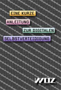 Titelseite: «Kurze Anleitung zur digitalen Selbstverteidigung»